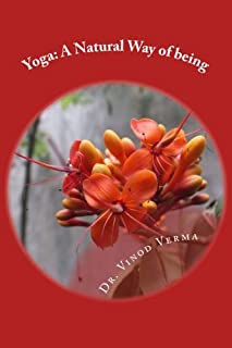 Yoga: A Natural Way of being: A nine-week, easy-to-do programme for initiation into adopting yoga as a way of life