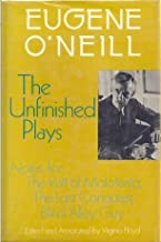 The Unfinished Plays: Notes for the Visit of Malatesta, the Last Conquest, Blind Alley Guy