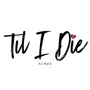 Til I Die