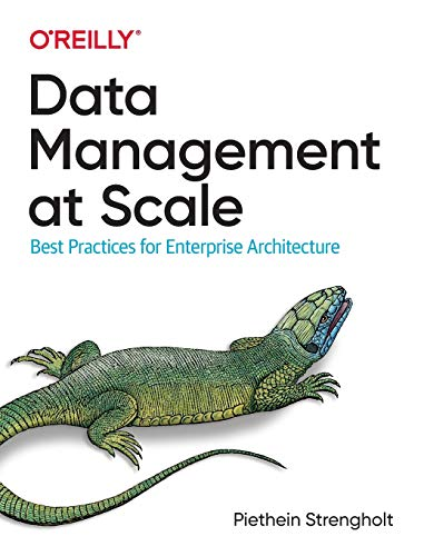 Data Management at Scale: Best Practices for Enterprise Architecture Front Cover