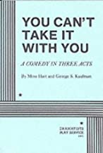 By Moss Hart and George S. Kaufman - You Can't Take it With You. (12/16/97)
