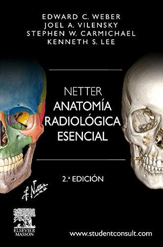 Netter. Anatomía Radiológica Esencial - 2ª Edición (+ StudentConsult)