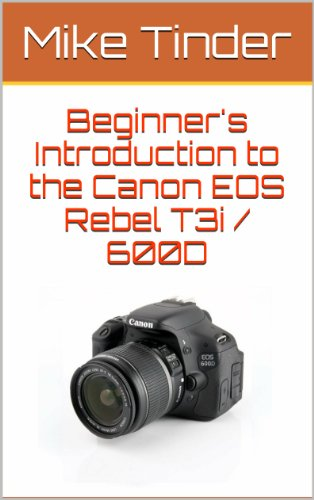 Beginner's Introduction to the Canon EOS Rebel T3i / 600D (English Edition)