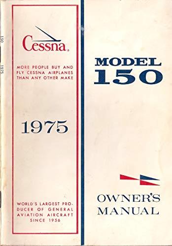Cessna 1975 Model 150 Owner's Manual : Pilot Operating Handbook (POH) / Aircraft Flight Manual (AFM) (English Edition)