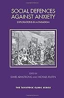 Social Defences Against Anxiety (Tavistock Clinic Series)