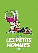 Les Petits Hommes - L'intégrale - tome 9 - Petits Hommes 9 (intégrale) 1996-1999 de Seron