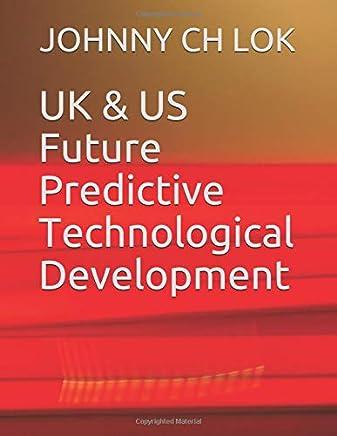 UK & US Future Predictive Technological Development