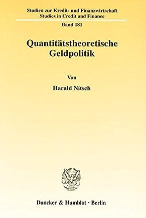 Quantit�tstheoretische Geldpolitik. (Studien zur Kredit- und Finanzwirtschaft - Studies in Credit and Finance) : B�cher