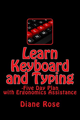 Learn Keyboard and Typing: Five-Day Plan with Ergonomics Assistance