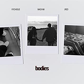 Bodies (feat. Vychious, MACHIM & JRED)