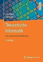 Theoretische Informatik: Eine umfassende Einfuehrung