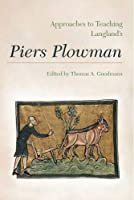 Approaches to Teaching Langland's Piers Plowman (Approaches to Teaching World Literature)