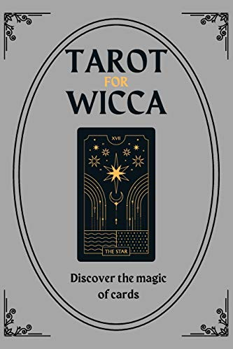 Tarot for Wicca: Discover the magic of cards