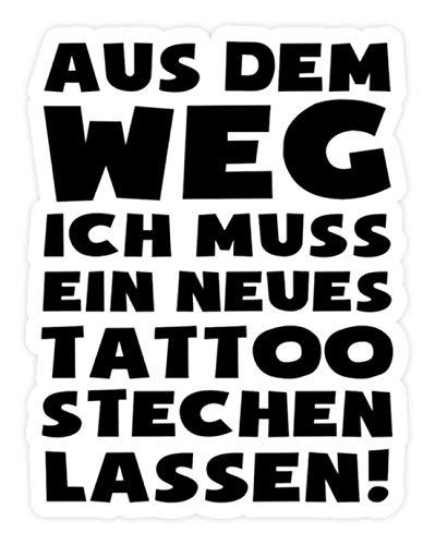 shirt-o-magic Aufkleber Tätowieren: Muss neues Tattoo machen! - Sticker - 20x20cm - Weiß
