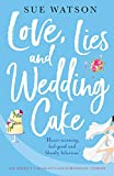 Love, Lies and Wedding Cake: The perfect laugh out loud romantic comedy (Love and Lies) (Volume 2)