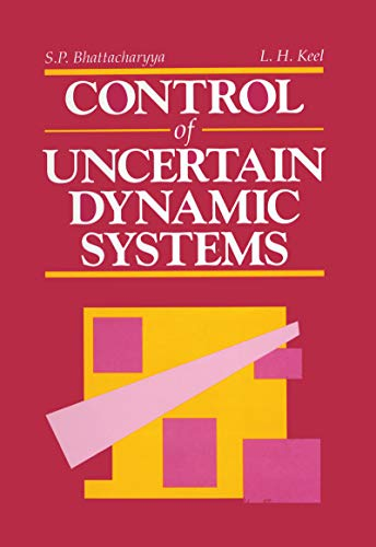 Control of Uncertain Dynamic Systems (English Edition)
