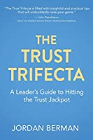 The Trust Trifecta: A Leader's Guide to Hitting the Trust Jackpot
