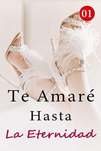 Te Amaré Hasta La Eternidad de Mano Book