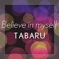 TABARU「Believe in myself」のCDジャケット