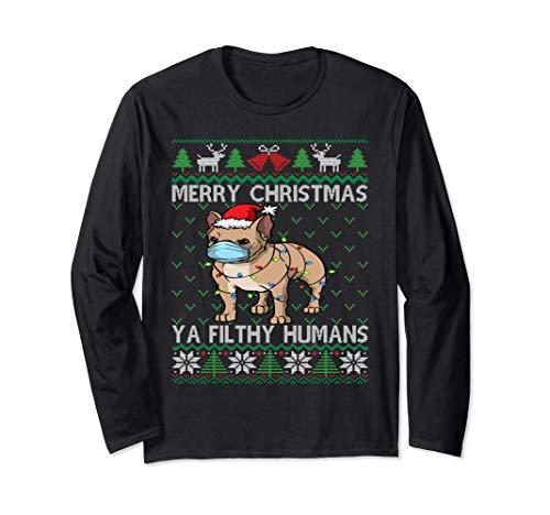 Merry Christmas Frenchie Dog Ugly Christmas French Bulldog Long Sleeve T-Shirt