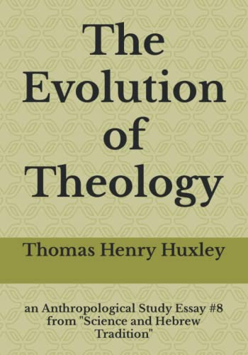 """The Evolution of Theology: an Anthropological Study Essay #8 from """"Science and Hebrew Tradition"""""""