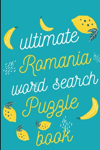 Ultimate Romania Word Search Puzzle book: For Special Days like Boxing Day or President's Day Gift for son or son in law or black women of color