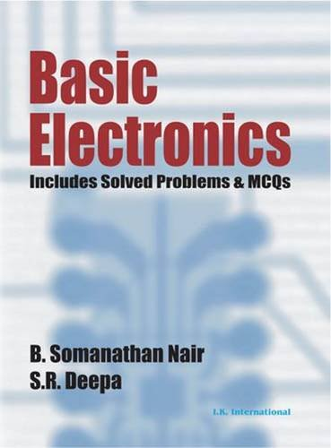 Nair, B: Basic Electronics (Includes Solved Problems & MCQs