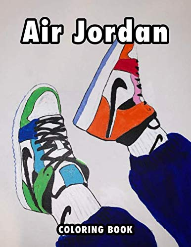 Air Jordan Coloring Book: 50+ Detailed Coloring Pages for Adults and Kids,...