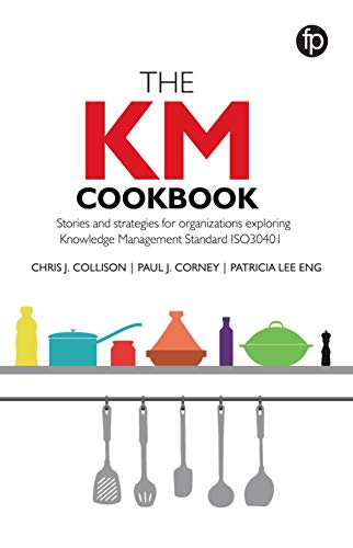 The KM Cookbook: Stories and Strategies for Organisations Exploring Knowledge Management Standard ISO 30401