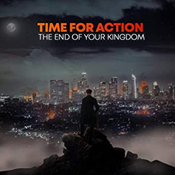 The End Of Your Kingdom