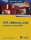 CYPE y BIMserver.center. Cómo hacer tu proyecto BIM