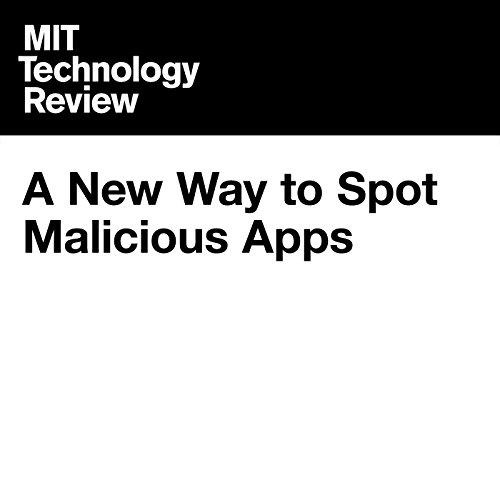 A New Way to Spot Malicious Apps audiobook cover art