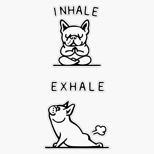 Inhale, Exhale, Frenchie Farts Sticker Vinyl Bumper Sticker Decal Waterproof 5'