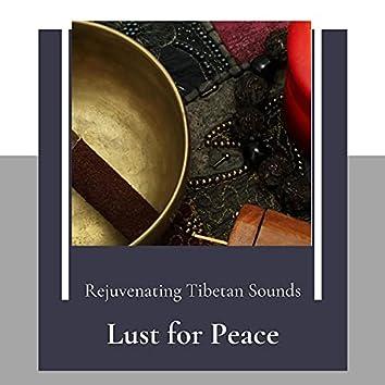 Lust For Peace (Rejuvenating Tibetan Sounds)