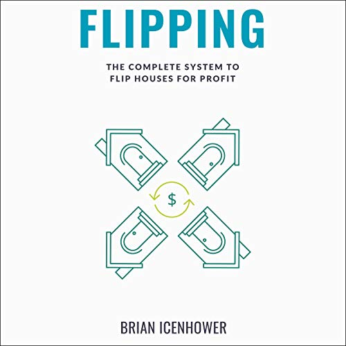 Flipping: The Complete System to Flip Houses for Profit  By  cover art