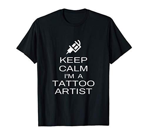 Keep Calm Soy Un Tatuador Diciendo Regalo Tattoo Artist Gift Camiseta