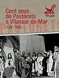 Cent Anys De Pastorets a Vilassar de Mar