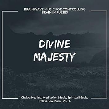 Divine Majesty (Brainwave Music For Controlling Brain Impulses) (Chakra Healing, Meditation Music, Spiritual Music, Relaxation Music, Vol. 4)