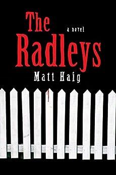 The Radleys: A Novel by [Matt Haig]