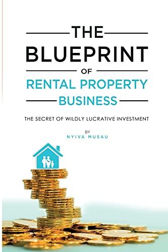 Real Estate Investing Books! - The Blueprint: The Secrets Of Successful Lucratıve Rental Property Busıness