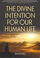 The Divine Intention For Our Human Life