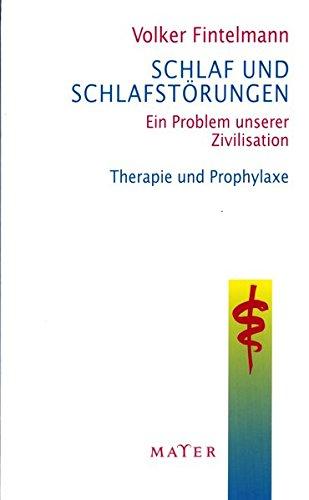 Schlaf und Schlafstörungen: Ein Problem unserer Zivilisation - Therapie und Prophylaxe