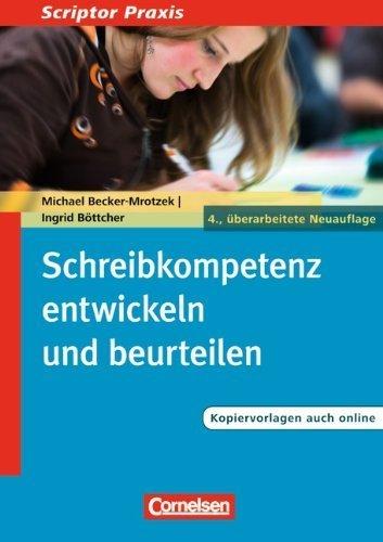 Schreibkompetenz entwickeln und beurteilen by Michael Becker-Mrotzek;Ingrid B?ttcher(2014-04-01)
