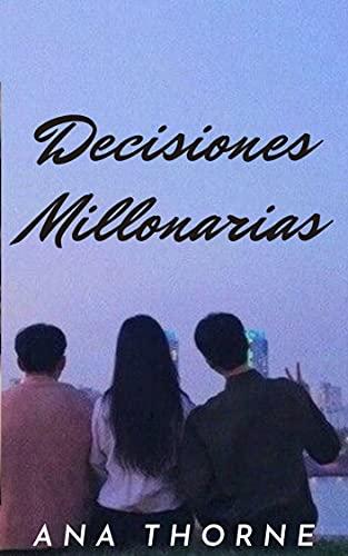 DECISIONES MILLONARIAS de ANA THORNE