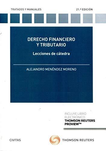 Derecho Financiero y Tributario. Lecciones de cátedra (Tratados y Manuales de Derecho)