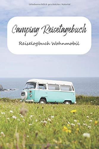 Camping Reisetagebuch Reiselogbuch Wohnmobil: A5 Logbuch Reisen Wohnmobil | Camper Tagebuch | Perfektes Reise Zubehör für Reisen durch Norwegen, ... für WoMo, Camper, Reisemobil oder Zelt.