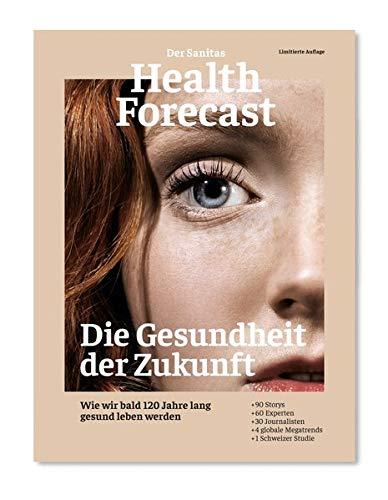 Die Gesundheit der Zukunft - Edition 2020: Wie wir bald 120 Jahre lang gesund leben werden