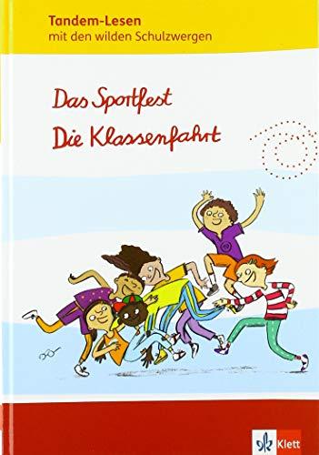 Tandem-Lesen mit den wilden Schulzwergen. Das Sportfest. Die Klassenfahrt: Lektüre zum Lesetraining für die Partnerarbeit Klasse 2-4