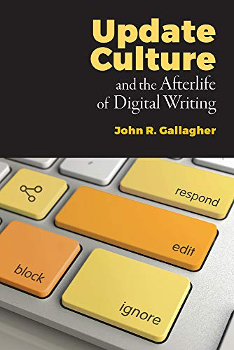 Compare Textbook Prices for Update Culture and the Afterlife of Digital Writing 1 Edition ISBN 9781607329732 by Gallagher, John R