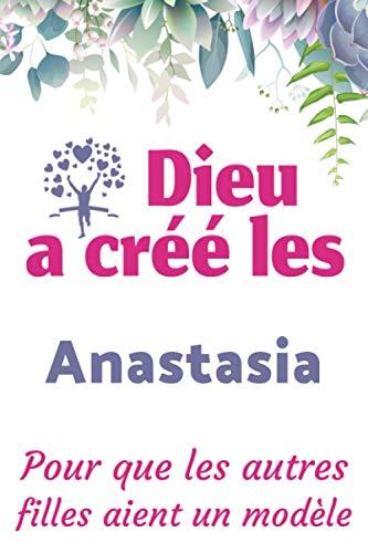 Dieu a Créé Les Anastasia Pour Que Les Autres Filles Aient Un Modèle : Journal / Agenda / Carnet de notes: Notebook ligné / idée cadeau
